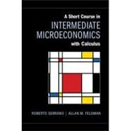A Short Course in Intermediate Microeconomics With Calculus by Serrano, Roberto; Feldman, Allan M., 9781107623767