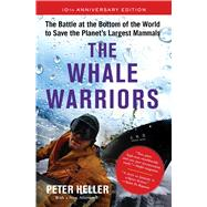The Whale Warriors by Heller, Peter, 9781501193767
