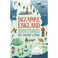 Bizarre England by Long, David, 9781782433767