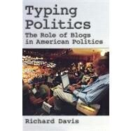 Typing Politics; The Role of Blogs in American Politics at Biggerbooks.com