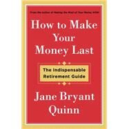 How to Make Your Money Last by Quinn, Jane Bryant, 9781476743769