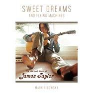 Sweet Dreams and Flying Machines by Ribowsky, Mark, 9781613733769