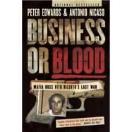 Business or Blood by EDWARDS, PETERNICASO, ANTONIO, 9780345813770