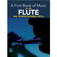 A First Book of Music for the Flute With Downloadable Mp3s