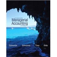 Fundamental Managerial Accounting Concepts ; CNCT+ by Edmonds, Thomas; Olds, Philip; Tsay, Bor-Yi, 9781259683770