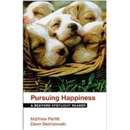 Pursuing Happiness A Bedford Spotlight Reader by Parfitt, Matthew; Skorczewski, Dawn, 9781457683770