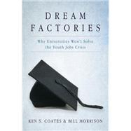 Dream Factories by Coates, Ken S.; Morrison, Bill, 9781459733770