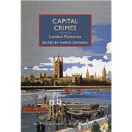 Capital Crimes by Edwards, Martin, 9781464203770