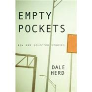 Empty Pockets: New and Selected Stories by Herd, Dale, 9781566893770