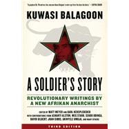 A Soldier's Story by Balagoon, Kuwasi; Kersplebedeb, Karl; Meyer, Matt, 9781629633770