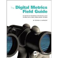 The Digital Metrics Field Guide: The Definitive Reference for Brands Using the Web, Social Media, Mobile Media, or Email by Rappaport, Stephen D., 9789063693770