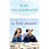 The Love Season by Hilderbrand, Elin, 9780312993771