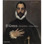 El Greco: Life and Work - a New History by Marias, Fernando, 9780500093771