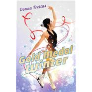 Gold Medal Winter by Freitas, Donna, 9780545643771