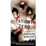 Patient Zero A Joe Ledger Novel by Maberry, Jonathan, 9781250043771