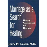 Marriage A Search For Healing by Lewis,Jerry M., 9781138883772