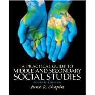 Practical Guide to Middle and Secondary Social Studies, A, Pearson eText with Loose-Leaf Version -- Access Card Package by Chapin, June R., 9780133783773