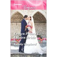 Crown Prince's Chosen Bride by Shepherd, Kandy, 9780373743773