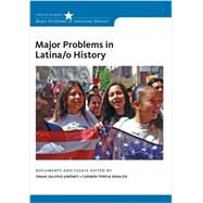 Major Problems in Latina/o History by Valerio-Jimenez, Omar S.; Whalen, Carmen Teresa, 9781111353773