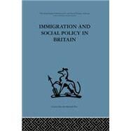 Immigration and Social Policy in Britain by Jones,Catherine, 9781138873773