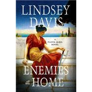 Enemies at Home A Flavia Albia Novel by Davis, Lindsey, 9781250023773