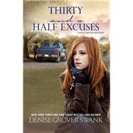 Thirty and a Half Excuses A Rose Gardner Mystery by Swank, Denise Grover, 9781629533773