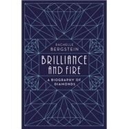 Brilliance and Fire by Bergstein, Rachelle, 9780062323774