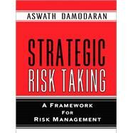Strategic Risk Taking A Framework for Risk Management (paperback) by Damodaran, Aswath, 9780137043774