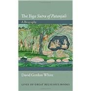 The Yoga Sutra of Patanjali by White, David Gordon, 9780691143774