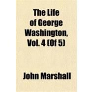 The Life of George Washington by Marshall, John, 9780981213774