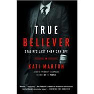 True Believer by Marton, Kati, 9781476763774
