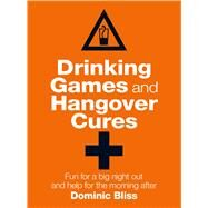 Drinking Games and Hangover Cures by Bliss, Dominic, 9781909313774