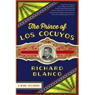 The Prince of Los Cocuyos by Blanco, Richard, 9780062313775