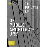 The Private Life of Public Architecture by MacKenzie, Andrew, 9780646513775