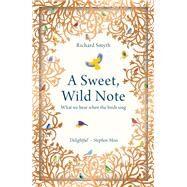A Sweet, Wild Note by Smyth, Richard, 9781783963775