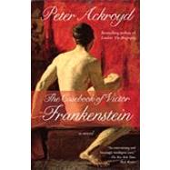 The Casebook of Victor Frankenstein by ACKROYD, PETER, 9780307473776