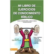 Mi libro de ejercicios de conocimiento biblico by Brad Densmore, 9780829753776