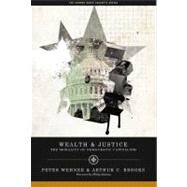 Wealth & Justice by Wehner, Peter; Brooks, Arthur C., 9780844743776