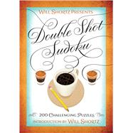 Will Shortz Presents Double Shot Sudoku 200 Challenging Puzzles by Shortz, Will, 9781250093776