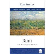 Ruth: From Alienation to Monarchy: The Stone Edition by Ziegler, Yael, 9781592643776