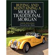 Buying and Maintaining a Modern Traditional Morgan by Wellings, David; Morris, Steve, 9781785003776