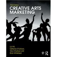 Creative Arts Marketing by O'Sullivan; Catherine, 9781138213777
