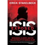 Inside Isis: The Hellish Reality of Radical Islam by Stakelbeck, Erick, 9781621573777