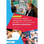 Addressing Special Educational Needs and Disability in the Curriculum: Religious Education by Unknown, 9781138683778
