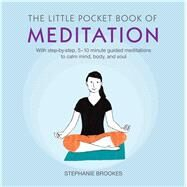 The Little Pocket Book of Meditation by Brookes, Stephanie, 9781782493778