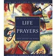 Life Prayers by Roberts, Elizabeth, 9780062513779