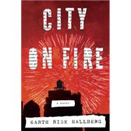 City on Fire by HALLBERG, GARTH RISK, 9780385353779