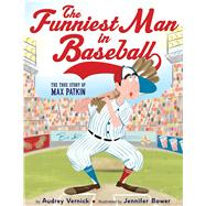 The Funniest Man in Baseball by Vernick, Audrey; Bower, Jennifer, 9780544813779