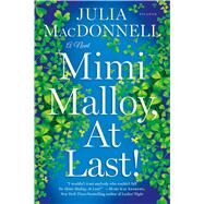 Mimi Malloy, At Last! A Novel by MacDonnell, Julia, 9781250063779