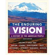 The Enduring Vision, Volume II: Since 1865 by Boyer/Clark,Halttunen,Kett,Salisbury,Sitkoff,Woloch, 9781337113779